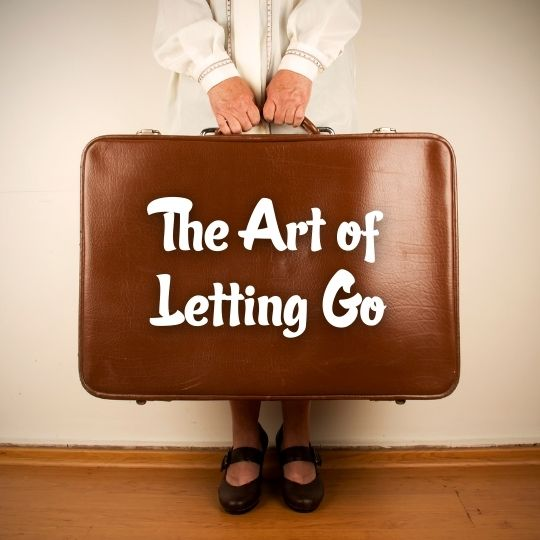 Episode 10 - The Art of Letting Go