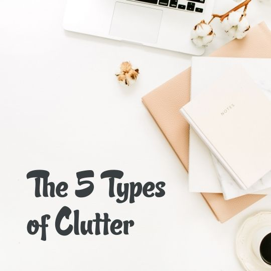 Episode 7 - The Five Types of Clutter