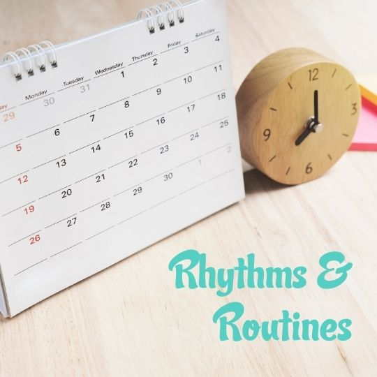 Rhythms and Routines