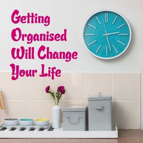 Episode 1 - Getting Organised Will Change Your Life