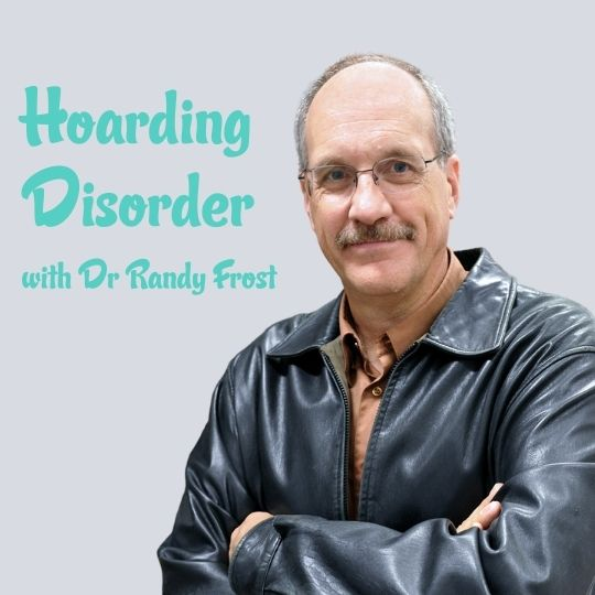 Episode 19 - Hoarding Disorder with Dr Randy Frost